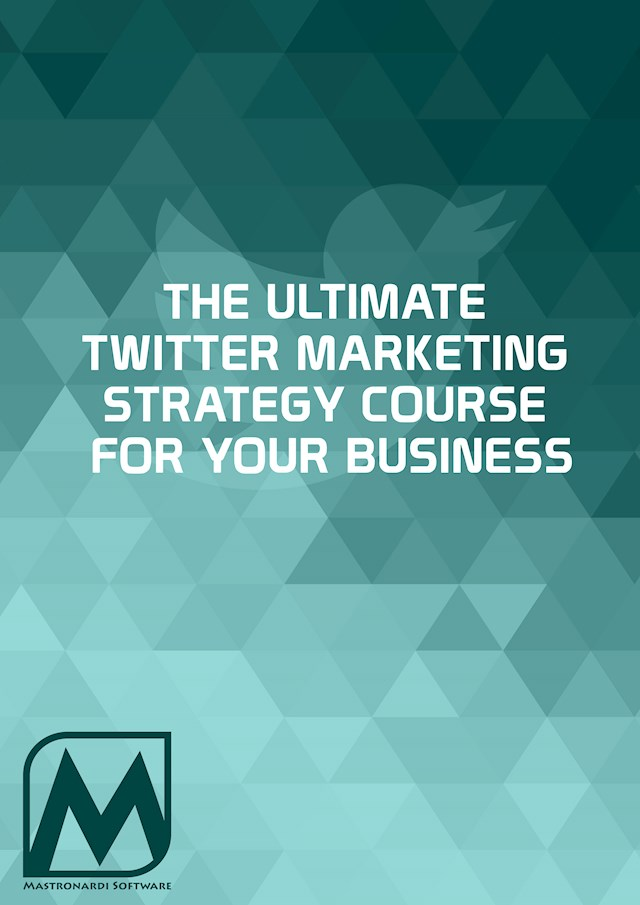 The Ultimate Twitter Marketing Strategy Course for your Business